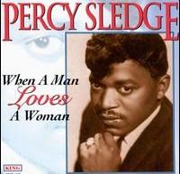 When a Man Loves A Woman por Percy Sledge